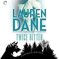 Twice Bitten (Cascadia Wolves, #6)