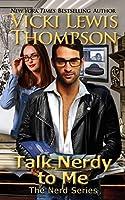 Talk Nerdy to Me (Nerds, #5)