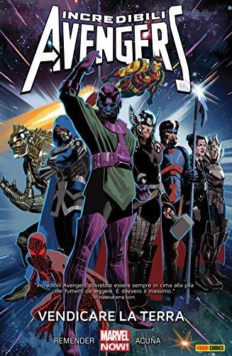 Incredibili Avengers Vol. 4: Vendicare La Terra Rick Remender