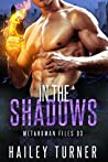 In the Shadows (Metahuman Files, #3)