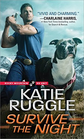 Survive the Night (Rocky Mountain K9 Unit, #3)
