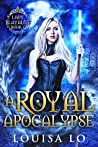 A Royal Apocalypse (Lady Slayalot #1)