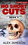 No Short Cuts (The 100 Deaths of Lucas Graves Book 3)