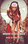 Horror Sleaze Trash: Prose in Poor Taste