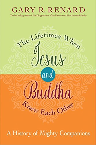 The Lifetimes When Jesus and Buddha Knew Each Other A History of Mighty Companions