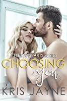 Choosing You (Thirsty Hearts Series #2)