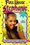Phone Call From A Flamingo (Full House: Stephanie, #1)