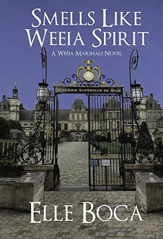 Front cover of Smells Like Weeia Spirit by Elle Boca
