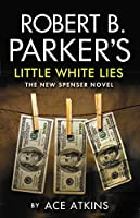 Robert B. Parker's Little White Lies (The Spenser Series)