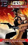 Blackshot: The Revenge Master: A Hard Action Adult Western
