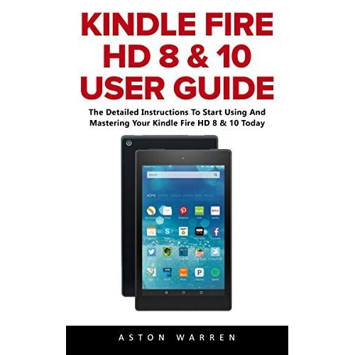 Kindle Fire Hd 8 10 User Guide The Detailed Instructions To Start