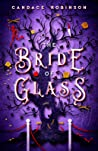 The Bride of Glass (Glass Vault, #2)