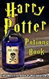Harry Potter Potions Book: The Unofficial Book of Magic Potions