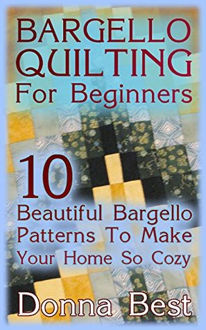 Bargello Quilting For Beginners: 10 Beautiful Bargello Patterns To