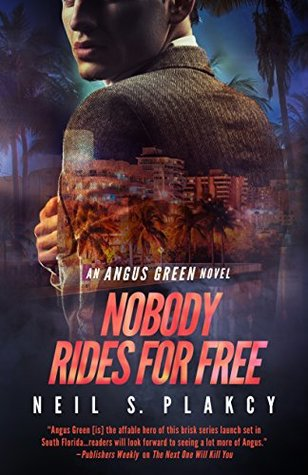 Nobody Rides For Free: An Angus Green Novel