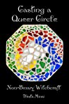 Casting a Queer Circle by Thista Minai