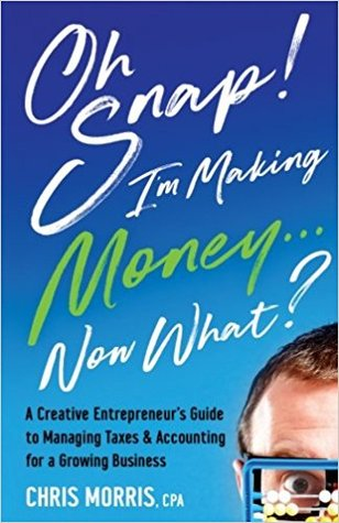 Oh Snap! I'm Making Money...Now What? by Chris   Morris