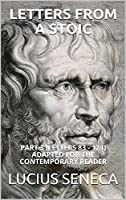 Letters from a Stoic: Part 3 (Letters 83 - 124) Adapted for the Contemporary Reader (Seneca)