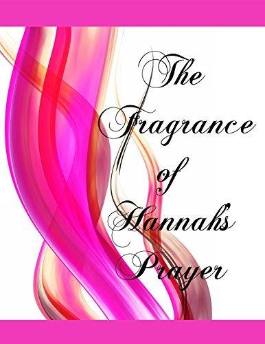 The Frangrance of Hannahs Prayer  by  Diahanna Wright