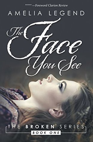 The Face You See: The Broken Series, Book I