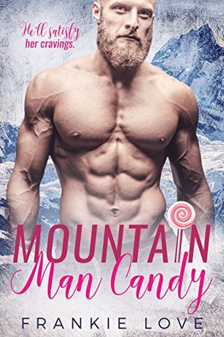 Mountain Man Candy (Mountain Men of Linesworth #1)