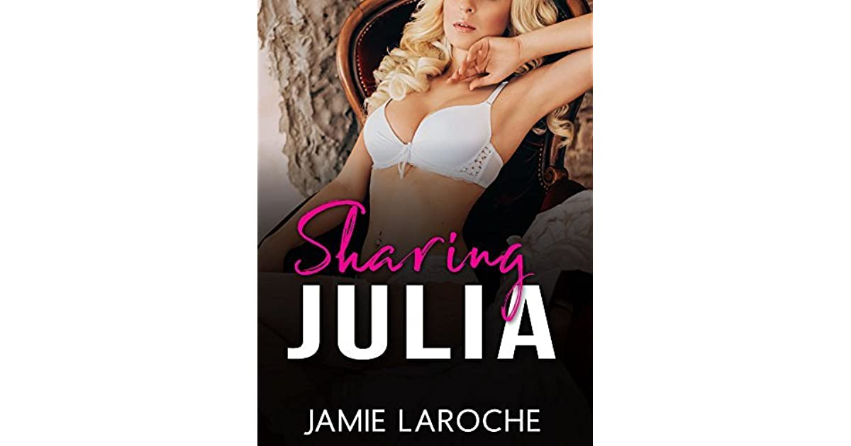 Sharing Julia: An MFM Wife Sharing Erotica Story by Jamie