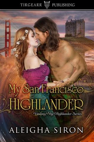 My San Francisco Highlander (Finding My Highlander Series, #2)