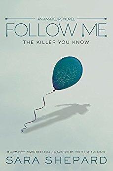 Follow Me (The Amateurs, #2) by Sara Shepard
