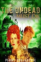 The Undead Must Die: Episodes One & Two (The Order of the Black Rose)