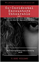 Co-Incidental Encounters Unbearable (Book One 1)