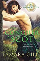 To Conquer a Scot (Time-Traveler's Highland Love #1)