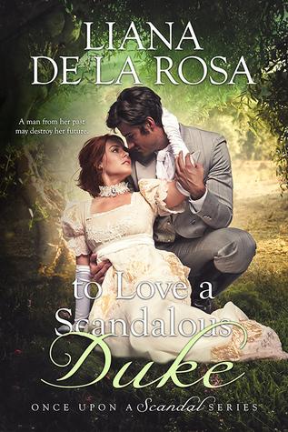 To Love a Scandalous Duke by Liana De la Rosa