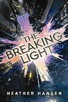 The Breaking Light (Split City #1)