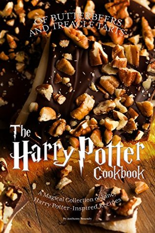 OF BUTTERBEERS AND TREACLE TARTS: THE HARRY POTTER COOKBOOK: A Magical Collection of Fancy Harry Potter-Inspired Recipes