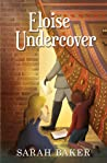 Eloise Undercover