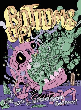 Bottoms Up! True Tales of Hitting Rock-Bottom