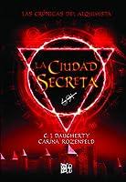 La ciudad secreta (Las Crónicas del Alquimista #2)