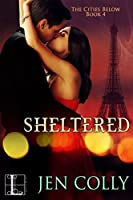 Sheltered (The Cities Below)