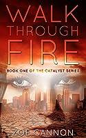 Walk Through Fire (The Catalyst #1)