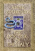 The Doctor of Thessaly (Mysteries of the Greek Detective #3)