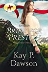 RNWMP: Bride for Preston (Mail Order Mounties, #6)