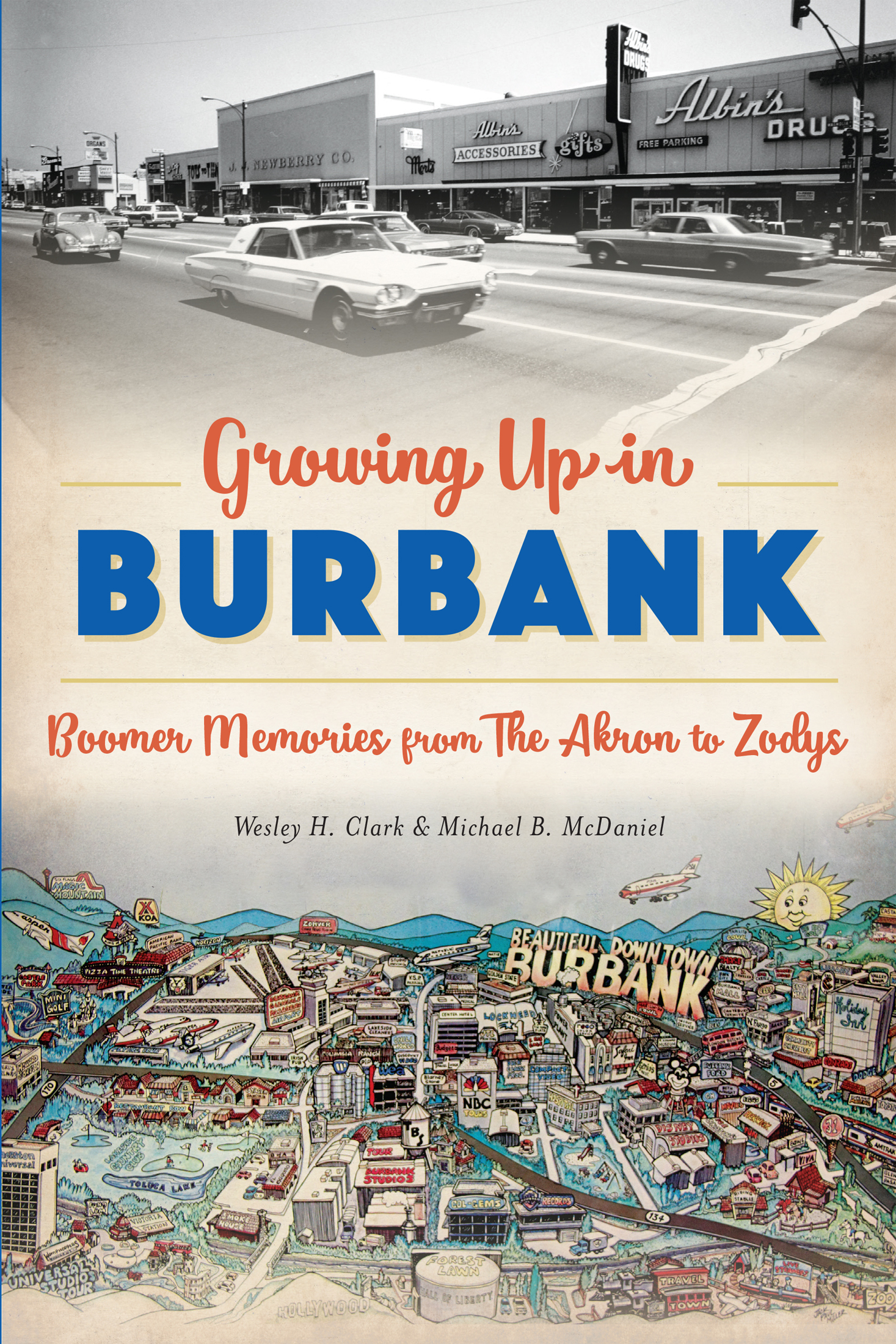 Growing Up in Burbank Boomer Memories from The Akron to Zodys