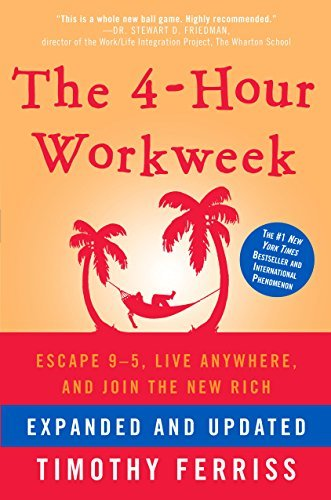 Timothy Ferriss The 4-Hour Workweek Expanded an