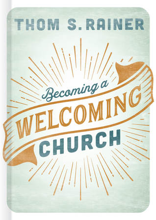 Becoming a Welcoming Church by Thom S. Rainer