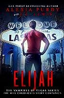 Elijah (The Miel Chronicles) (The Vampires of Vegas, #3.5)