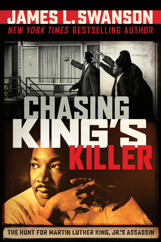 Chasing King's Killer by James L. Swanson