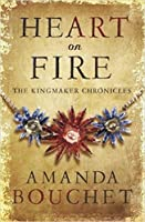 Heart on Fire (Kingmaker Chronicles, #3)