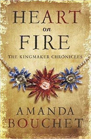 Heart on Fire (Kingmaker Chronicles, #3)