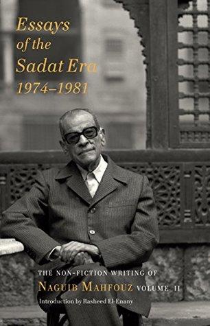 Essays of the Sadat Era: The Non-fiction Writing of Naguib Mahfouz: Volume II: 2