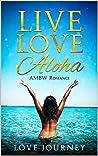 Live Love Aloha by Love Journey